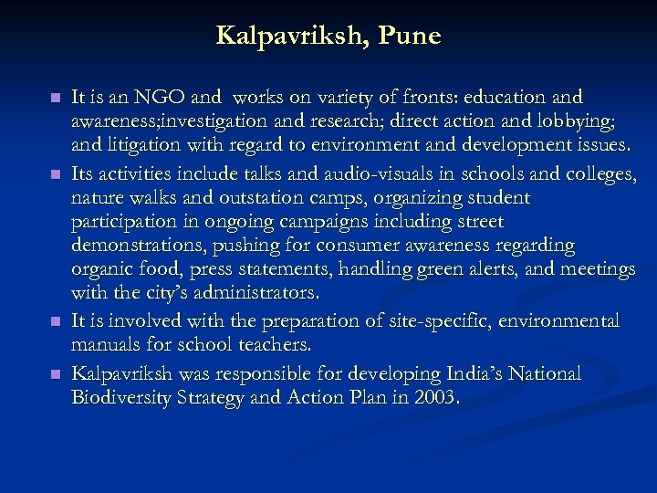 Kalpavriksh, Pune n n It is an NGO and works on variety of fronts: