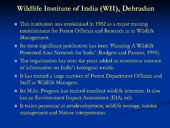 Wildlife Institute of India (WII), Dehradun n n n This institution was established in
