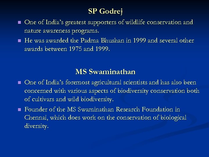 SP Godrej n n One of India's greatest supporters of wildlife conservation and nature