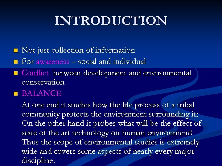 INTRODUCTION n n Not just collection of information For awareness – social and individual
