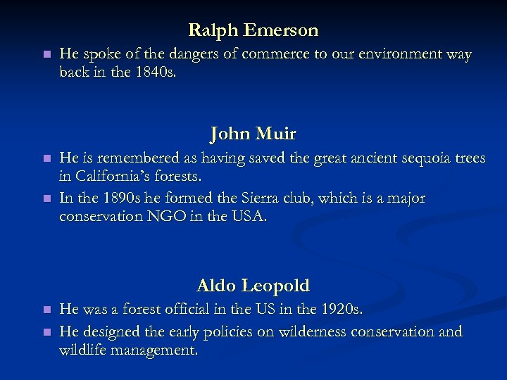 Ralph Emerson n He spoke of the dangers of commerce to our environment way