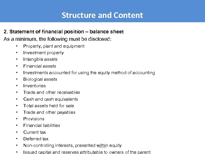 Structure and Content 2. Statement of financial position – balance sheet As a minimum,