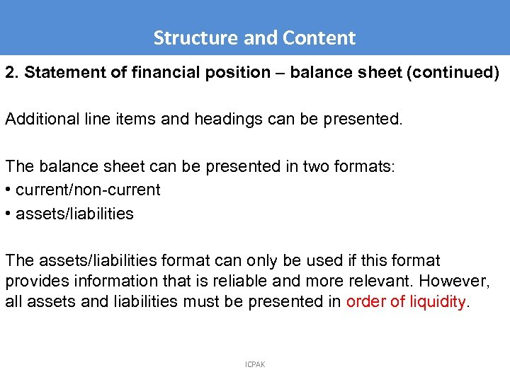 Structure and Content 2. Statement of financial position – balance sheet (continued) Additional line
