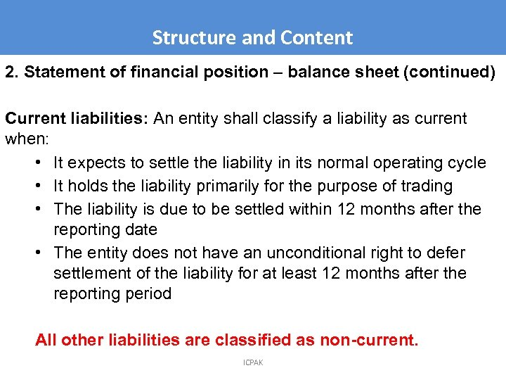 Structure and Content 2. Statement of financial position – balance sheet (continued) Current liabilities: