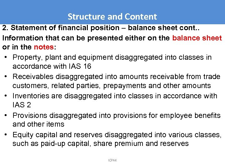 Structure and Content 2. Statement of financial position – balance sheet cont. . Information