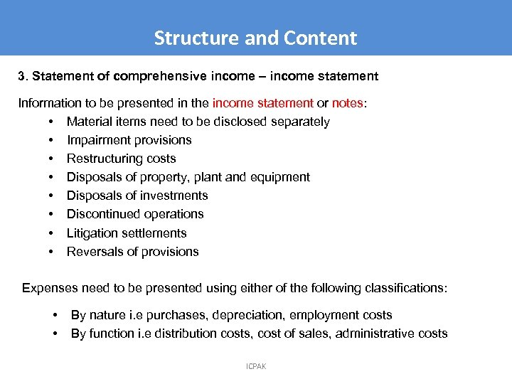 Structure and Content 3. Statement of comprehensive income – income statement Information to be