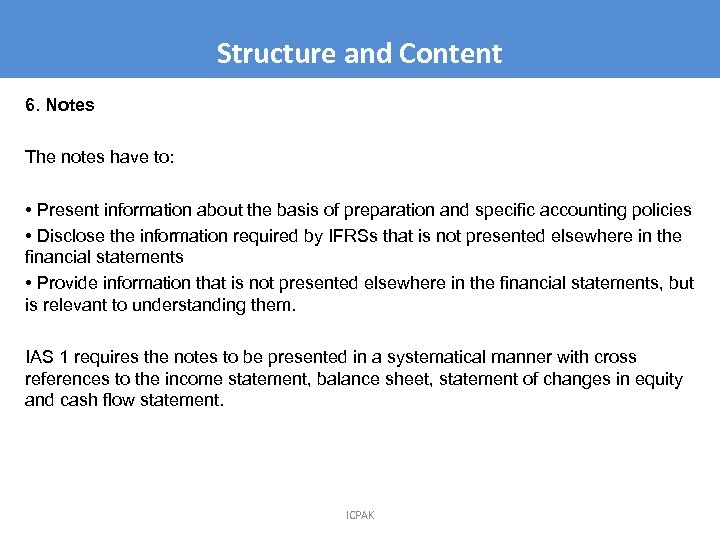 Structure and Content 6. Notes The notes have to: • Present information about the