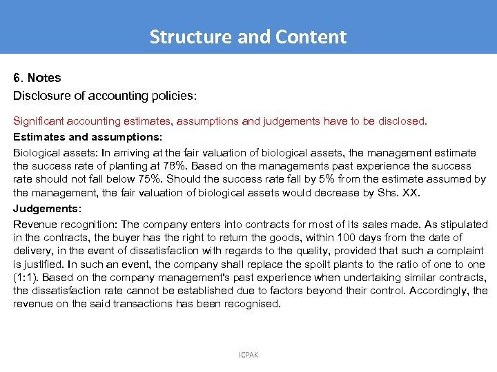 Structure and Content 6. Notes Disclosure of accounting policies: Significant accounting estimates, assumptions and