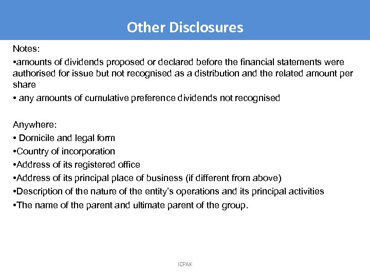 Other Disclosures Notes: • amounts of dividends proposed or declared before the financial statements