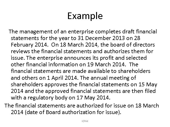 Example The management of an enterprise completes draft financial statements for the year to