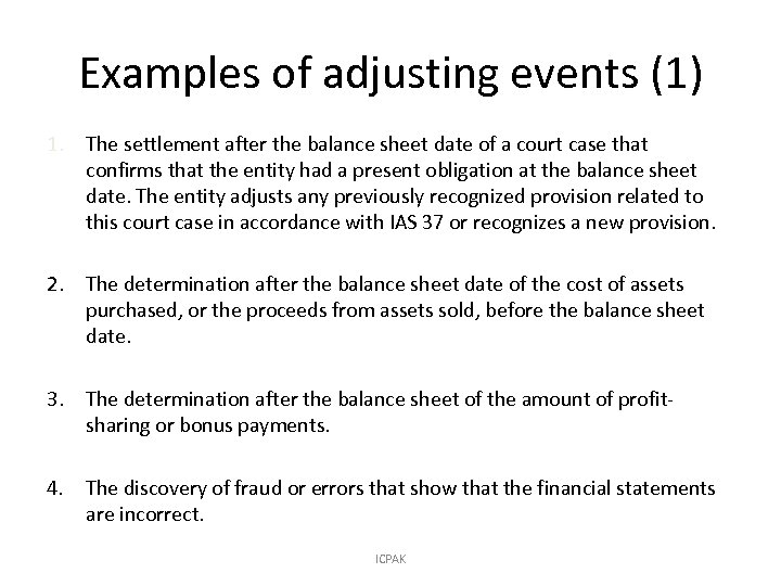 Examples of adjusting events (1) 1. The settlement after the balance sheet date of