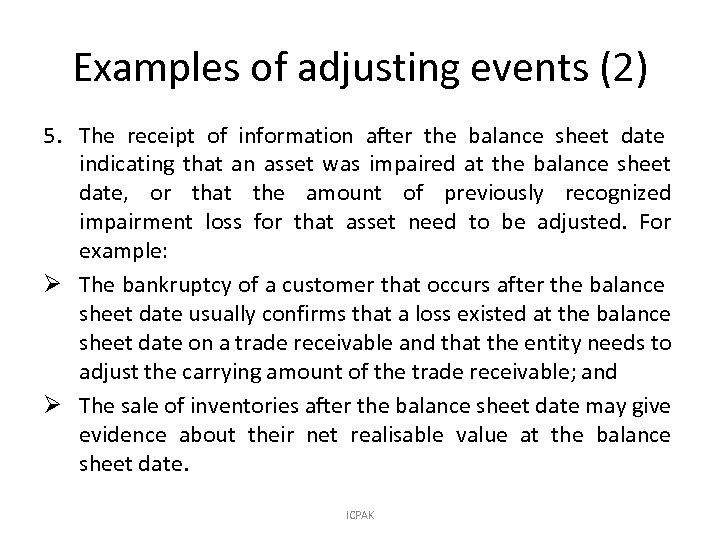 Examples of adjusting events (2) 5. The receipt of information after the balance sheet