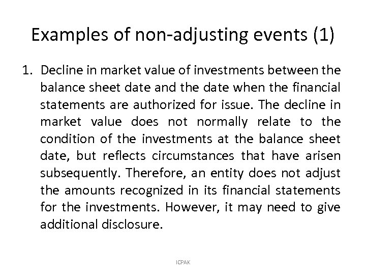 Examples of non-adjusting events (1) 1. Decline in market value of investments between the