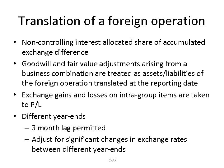 Translation of a foreign operation • Non-controlling interest allocated share of accumulated exchange difference