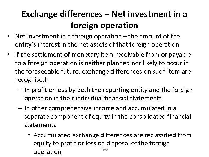 Exchange differences – Net investment in a foreign operation • Net investment in a