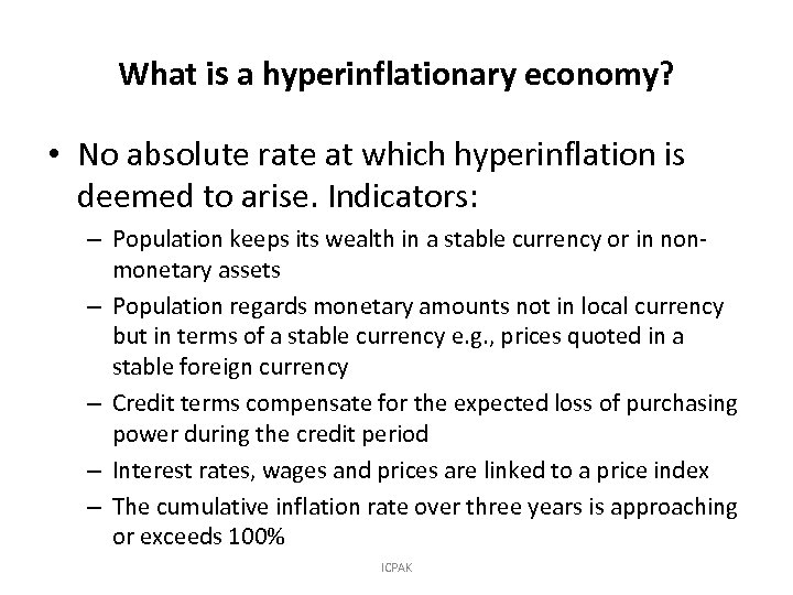 What is a hyperinflationary economy? • No absolute rate at which hyperinflation is deemed