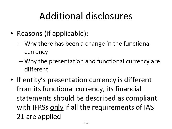 Additional disclosures • Reasons (if applicable): – Why there has been a change in