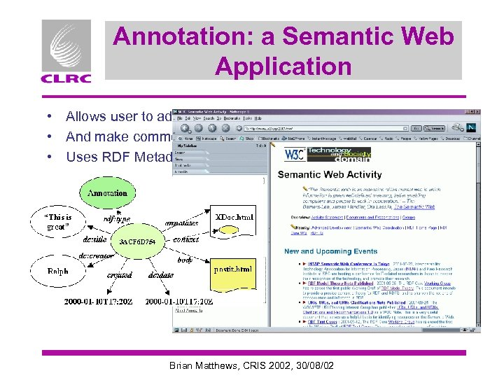 Annotation: a Semantic Web Application • Allows user to add comments to other web