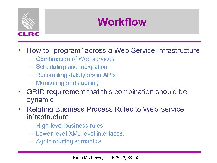"""Workflow • How to """"program"""" across a Web Service Infrastructure – – Combination of"""