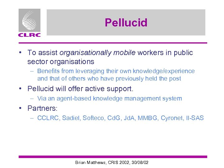 Pellucid • To assist organisationally mobile workers in public sector organisations – Benefits from