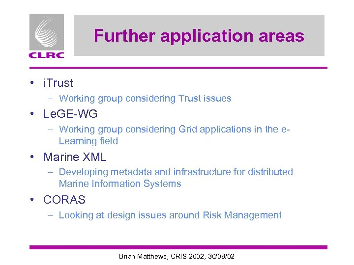 Further application areas • i. Trust – Working group considering Trust issues • Le.