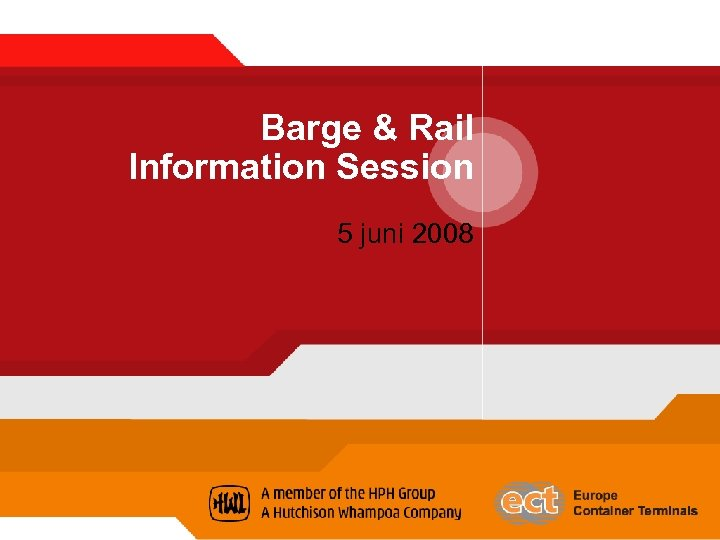 Barge & Rail Information Session 5 juni 2008