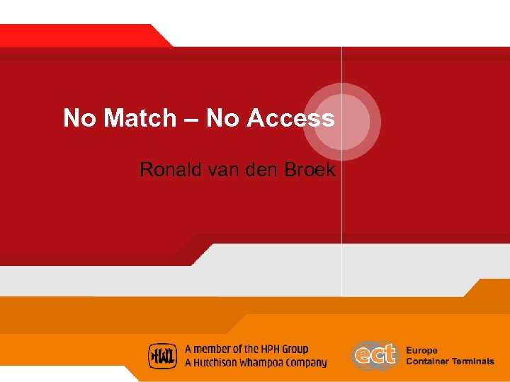 No Match – No Access Ronald van den Broek