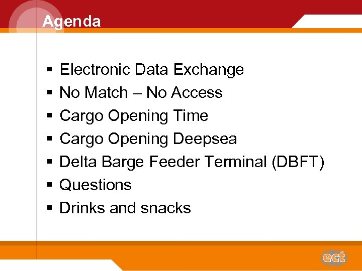 Agenda § § § § Electronic Data Exchange No Match – No Access Cargo