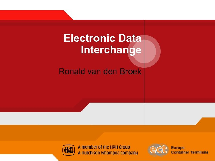 Electronic Data Interchange Ronald van den Broek