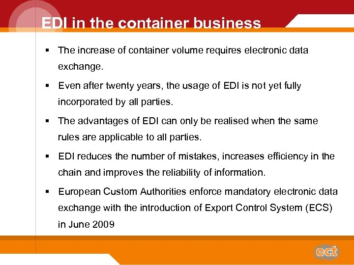 EDI in the container business § The increase of container volume requires electronic data