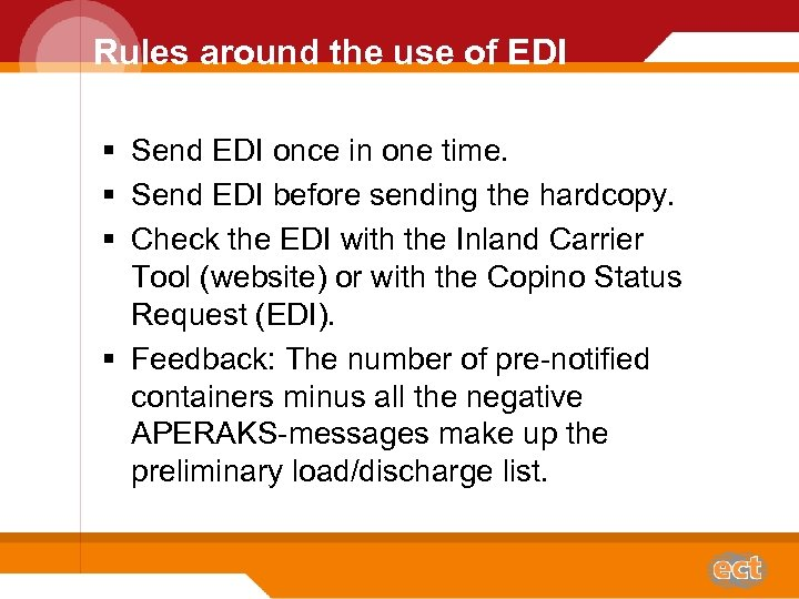 Rules around the use of EDI § Send EDI once in one time. §