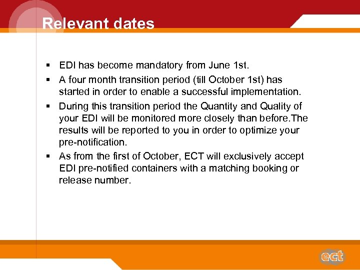 Relevant dates § EDI has become mandatory from June 1 st. § A four