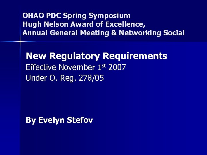 OHAO PDC Spring Symposium Hugh Nelson Award of Excellence, Annual General Meeting & Networking