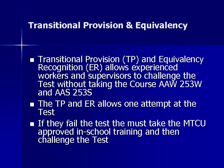 Transitional Provision & Equivalency n n n Transitional Provision (TP) and Equivalency Recognition (ER)