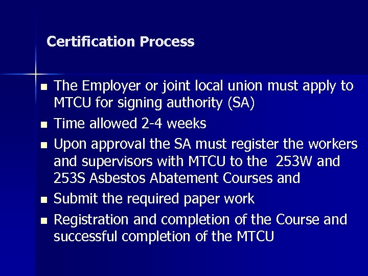 Certification Process n n n The Employer or joint local union must apply to