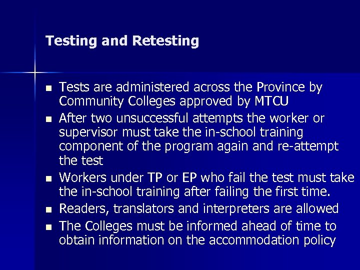 Testing and Retesting n n n Tests are administered across the Province by Community