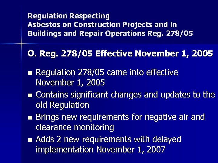 Regulation Respecting Asbestos on Construction Projects and in Buildings and Repair Operations Reg. 278/05