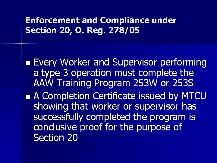 Enforcement and Compliance under Section 20, O. Reg. 278/05 Every Worker and Supervisor performing