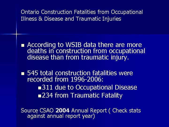 Ontario Construction Fatalities from Occupational Illness & Disease and Traumatic Injuries n According to