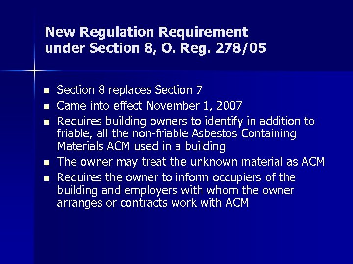 New Regulation Requirement under Section 8, O. Reg. 278/05 n n n Section 8