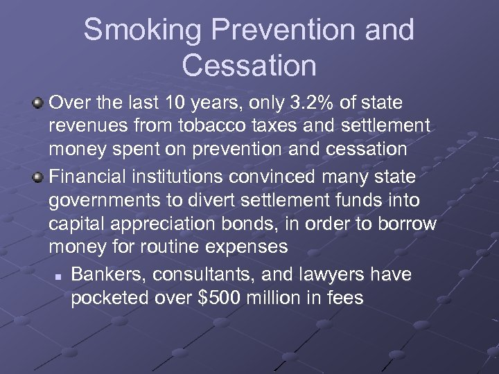 Smoking Prevention and Cessation Over the last 10 years, only 3. 2% of state