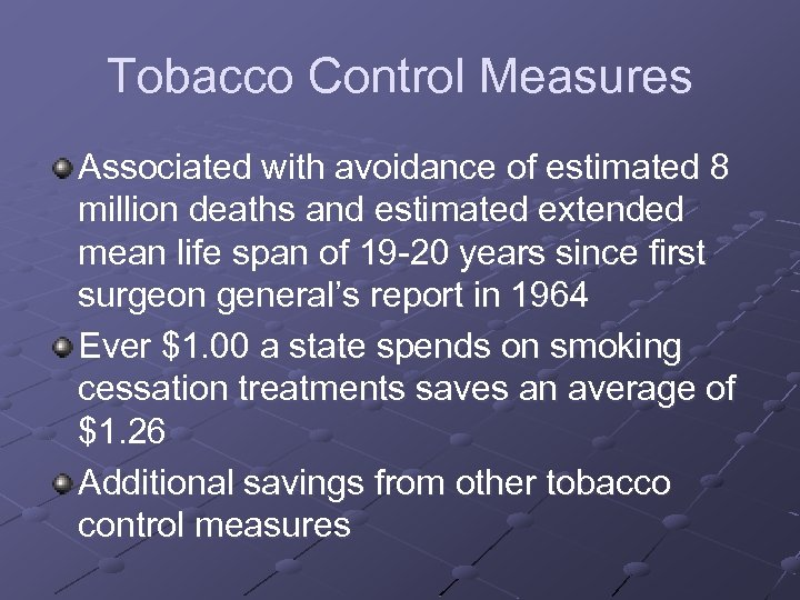 Tobacco Control Measures Associated with avoidance of estimated 8 million deaths and estimated extended