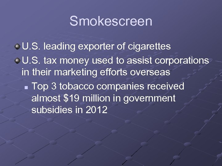 Smokescreen U. S. leading exporter of cigarettes U. S. tax money used to assist