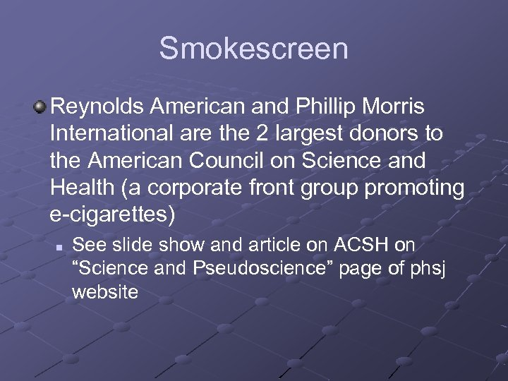 Smokescreen Reynolds American and Phillip Morris International are the 2 largest donors to the