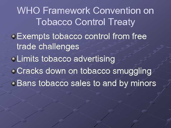 WHO Framework Convention on Tobacco Control Treaty Exempts tobacco control from free trade challenges