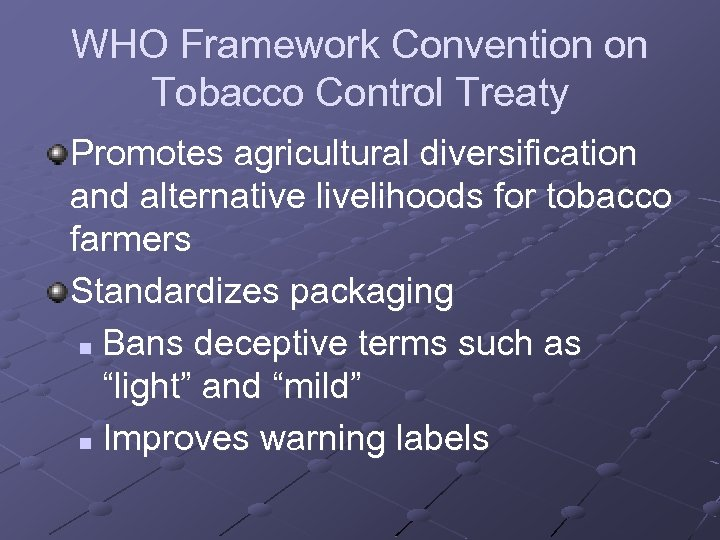 WHO Framework Convention on Tobacco Control Treaty Promotes agricultural diversification and alternative livelihoods for