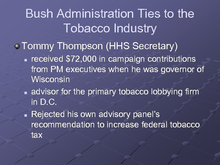 Bush Administration Ties to the Tobacco Industry Tommy Thompson (HHS Secretary) n n n