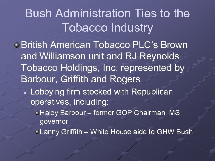 Bush Administration Ties to the Tobacco Industry British American Tobacco PLC's Brown and Williamson