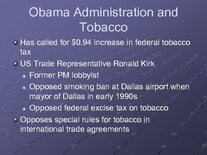 Obama Administration and Tobacco Has called for $0. 94 increase in federal tobacco tax