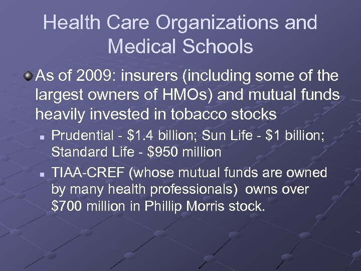 Health Care Organizations and Medical Schools As of 2009: insurers (including some of the